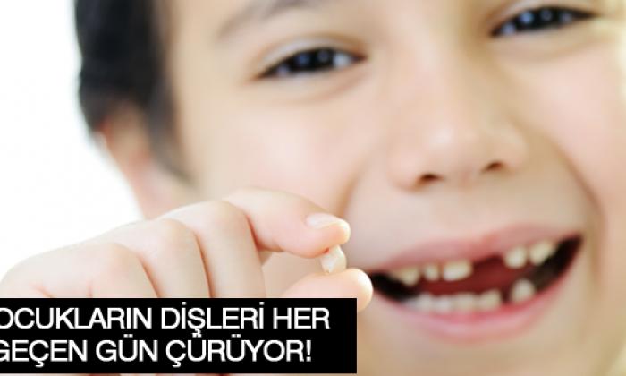 Çocukların dişleri her geçen gün çürüyor!