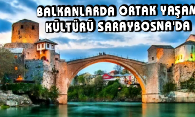 'Balkanlarda Ortak Yaşam Kültürü' Saraybosna'da