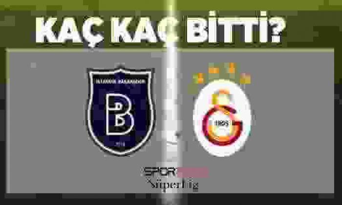 6 Mart Galatasaray Başakşehir Maçı Kaç Kaç Bitti? Süper Lig 16. Hafta