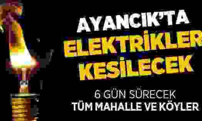 Ayancık'ta 6 Günlük Elektrik Kesintisi Uygulanacak