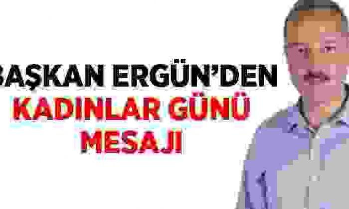 Ayhan Ergün'den 8 Mart Dünya Kadınlar Günü Mesajı