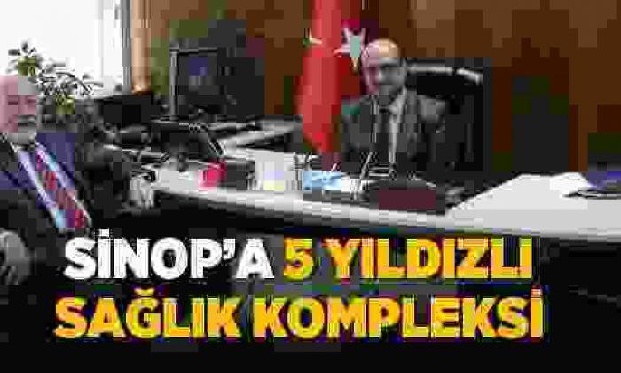 Sinop'a 5 Yıldızlı Sağlık Kompleksi Yapılıyor