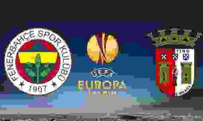 UEFA Avrupa Ligi Fenerbahçe-Braga Maçı Ne Zaman – Hangi Kanalda