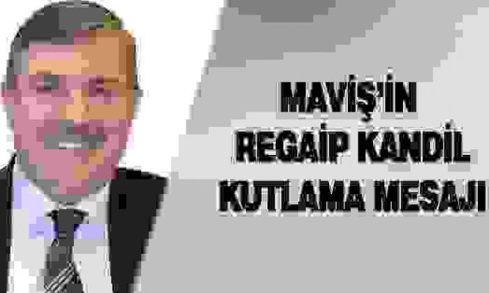 Maviş'in Regaip Kandil Kutlama Mesajı