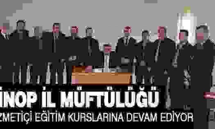 Sinop İl Müftülüğü Hizmet içi Eğitim Kurslarına Devam Ediyor