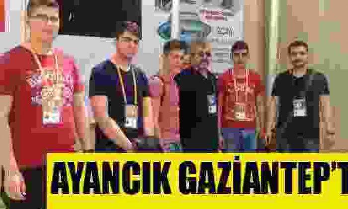 Ayancık Gaziantep'te