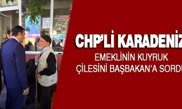 Chp'li Karadeniz, Emeklinin Kuyruk Çilesini Başbakan'a Sordu