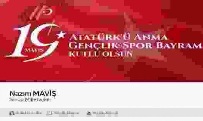 Maviş'ten, 19 Mayıs Atatürk'ü Anma Ve Gençlik Ve Spor Bayramı Mesajı