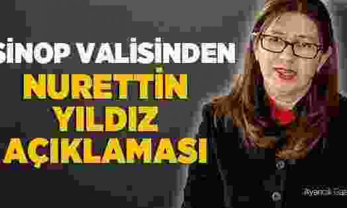 Sinop Valiliğinden Nurettin Yıldız Olaylarıyla İlgili Açıklama