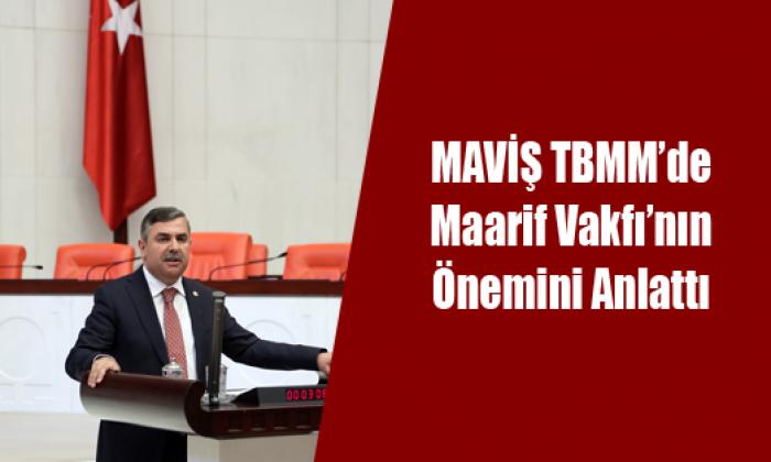 MAVİŞ TBMM'de Maarif Vakfı'nın Önemini Anlattı