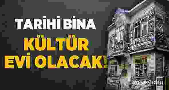 Tarihi Bina Kültür Evi Olacak