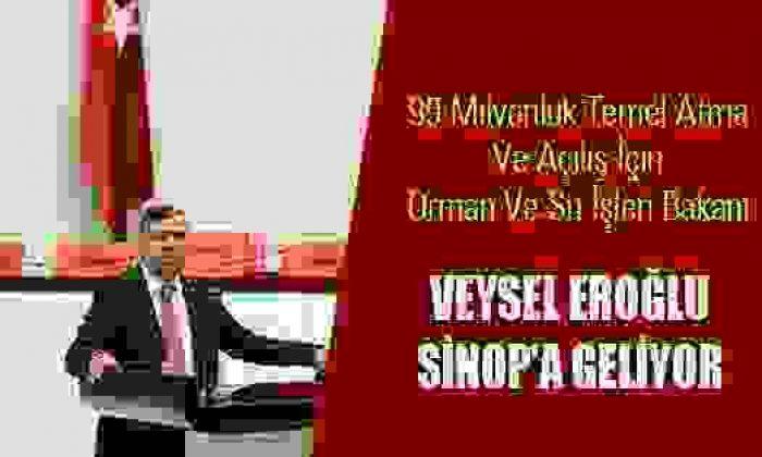 Eroğlu Sinop'a Geliyor