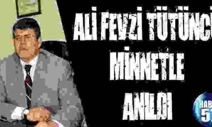 Ali Fevzi Tütüncü Minnetle Anıldı