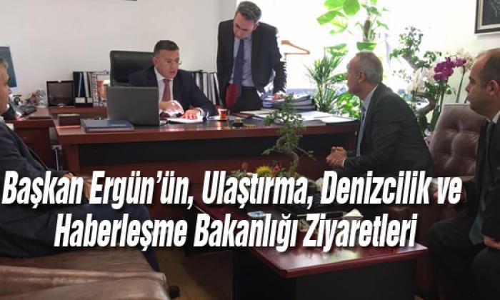 Başkan Ergün'ün, Ulaştırma, Denizcilik ve Haberleşme Bakanlığı Ziyaretleri