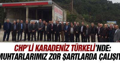 Chp'li Karadeniz Türkeli'nde: Muhtarlarımız Zor Şartlarda Çalışıyor