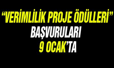 """""""Verimlilik Proje Ödülleri"""" Başvuruları…"""