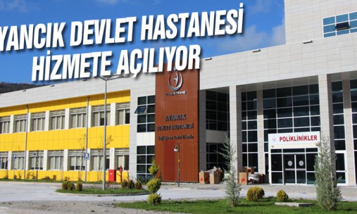 Ayancık Devlet Hastanesi Hizmete Açılıyor