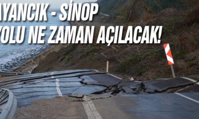 Ayancık Sinop Yolu Ne zaman Açılacak?