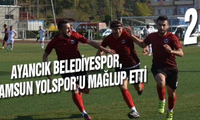 Ayancık Belediyespor, Samsun Yolspor'u Mağlup Etti