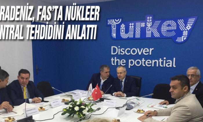 Karadeniz, Fas'ta Nükleer Santral Tehdidini Anlattı