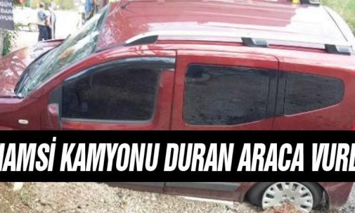 Hamsi Kamyonu Duran Araca Vurdu!