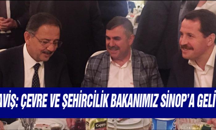 Maviş: Çevre Ve Şehircilik Bakanımız Sinop'a Geliyor