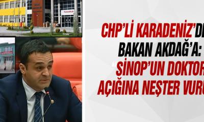 "Chp'li Karadeniz'den Bakan Akdağ'a: ""Sinop'un Doktor Açığına Neşter Vurun"""
