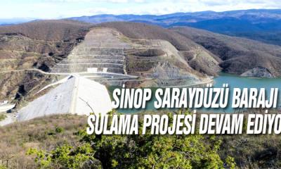 Sinop Saraydüzü Barajı Sulama Projesi Devam Ediyor
