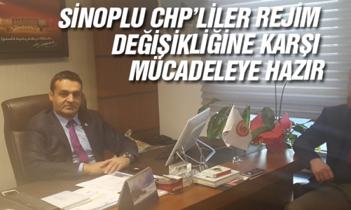 Sinoplu Chp'liler Rejim Değişikliğine Karşı Mücadeleye Hazır
