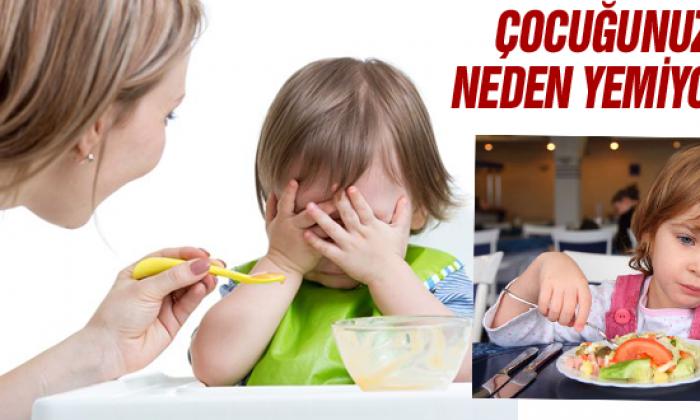 Çocuğunuz neden yemiyor?