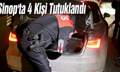 Sinop'ta 4 Kişi Tutuklandı