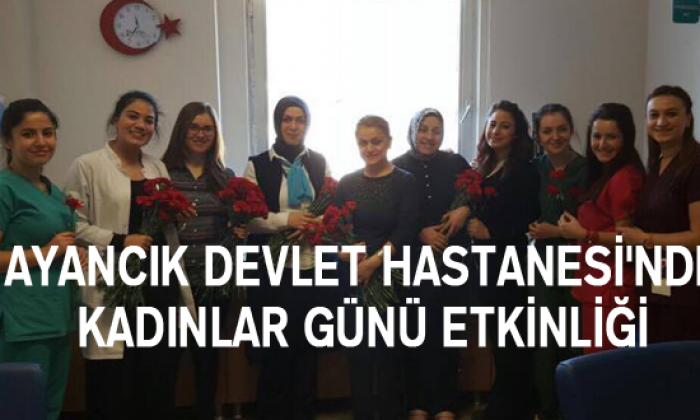 Ayancık Devlet Hastanesi'nde Kadınlar Günü Etkinliği