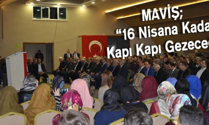 """Maviş;""""16 Nisana Kadar KapıKapıGezeceğiz"""""""