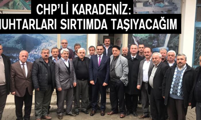 Chp'li Karadeniz: Muhtarları Sırtımda Taşıyacağım
