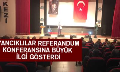 Ayancıklılar Referandum Konferasına Büyük İlgi Gösterdi