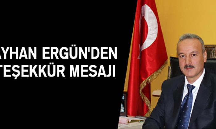 Ayhan Ergün'^den Teşekkür Mesajı