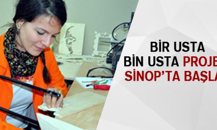 Bir Usta Bin Usta Projesi Sinop'ta Başladı