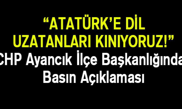Atatürk'e dil uzatanları kınıyoruz!