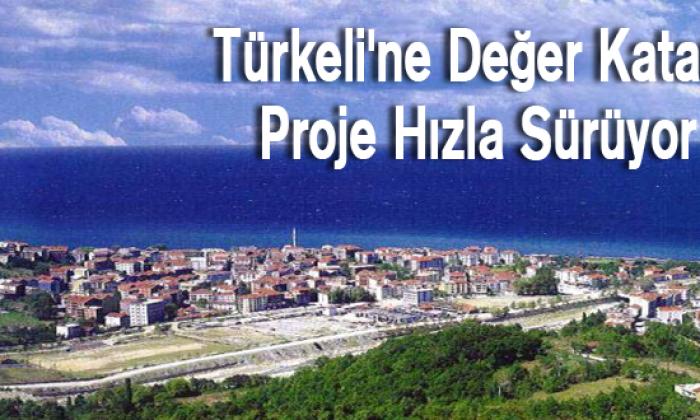 Türkeli'ne Değer Katan Proje Hızla Sürüyor
