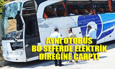 Aynı Otobüs ve Yine Kaza