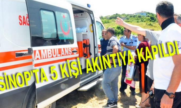 Sinop'ta 5 kişi akıntıya kapıldı