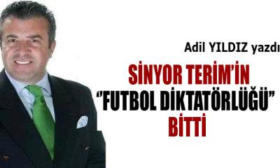 Sinyor Terim'in ''Futbol Diktatörlüğü'' bitti