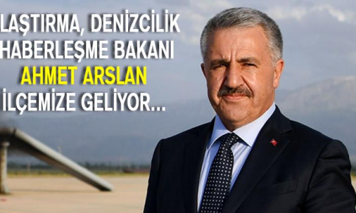 Bakan Ahmet Arslan İlçemize Geliyor