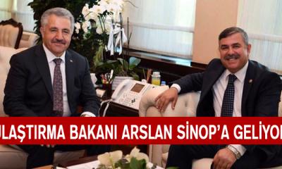 Ulaştırma Bakanı Arslan Sinop'a Geliyor