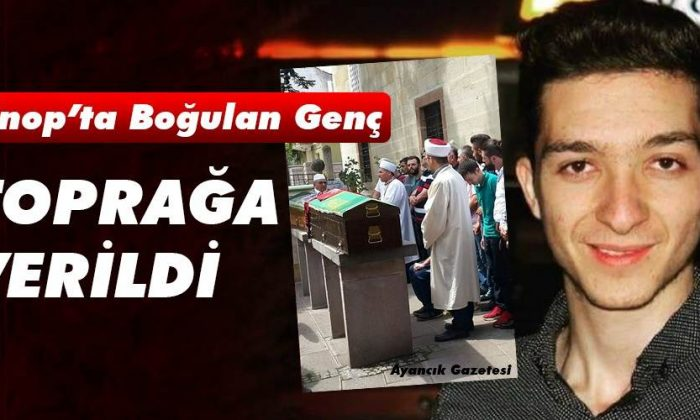 Sinop'ta Boğulan Genç, Memleketinde Toprağa Verildi
