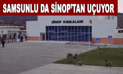 Samsunlu da Sinop'tan Uçuyor