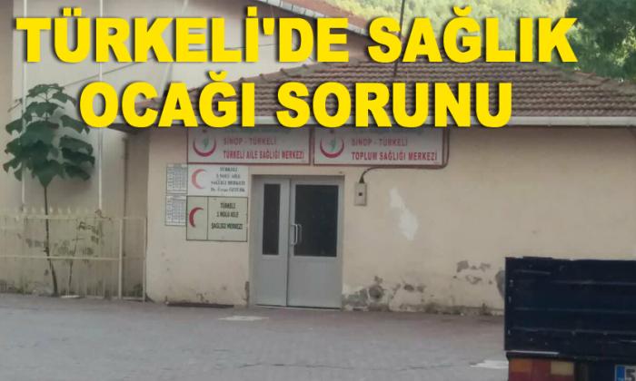 Türkeli'de Sağlık Ocağı Sorunu