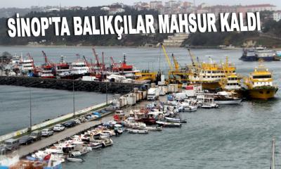Sinop'ta Balıkçılar Mahsur Kaldı