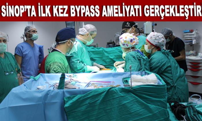 Sinop'ta İlk Kez BYPASS Ameliyatı Gerçekleştirildi