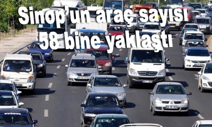 Sinop'un araç sayısı 58 bine yaklaştı